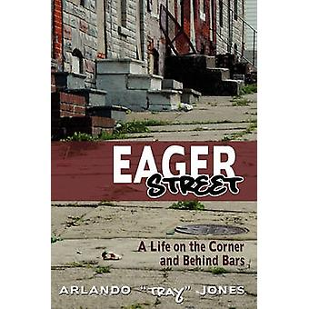 Eager Street A Life on the Corner and Behind Bars by Jones & Arlando Tray