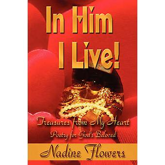 In Him I Live Treasures from My Heart by Flowers & Nadine