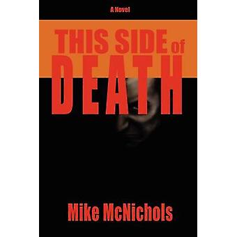 This Side of Death by McNichols & Mike