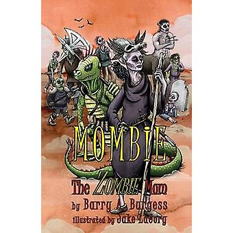 Mombie The Zombie Mom by Burgess & Barry A.