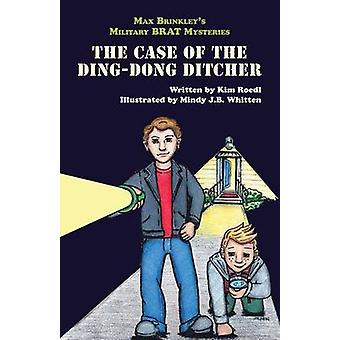 Max Brinkley  The Case of the DingDong Ditcher by Roedl & Kim