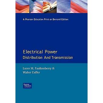 Electrical Power Distribution and Transmission by Faulkenberry & Luces M.