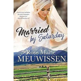 Married by Saturday by Meuwissen & Rose Marie