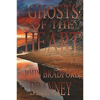 Ghosts Of The Heart by Branney & John Bradford