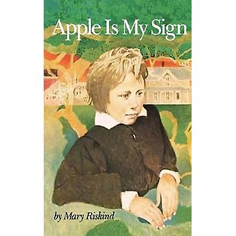 Apple Is My Sign by Mary Riskind - 9780395657478 Book