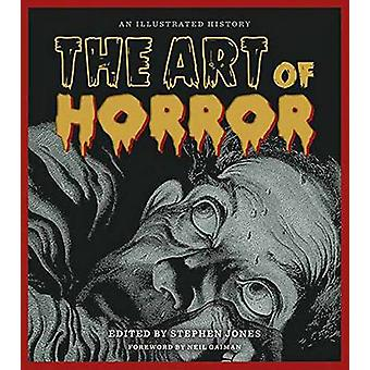 The Art of Horror - An Illustrated History by Stephen Jones - 97814950