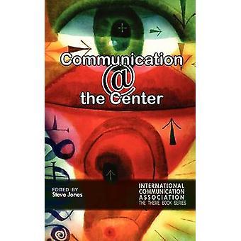 Communicating @ the Center by Steve Jones - 9781612890821 Book