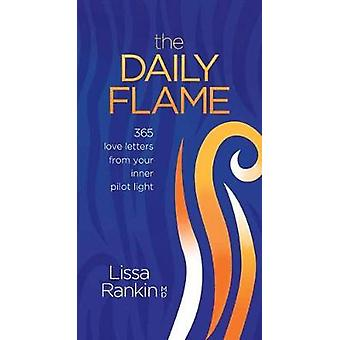 The Daily Flame - 365 Love Letters from Your Inner Pilot Light by Liss
