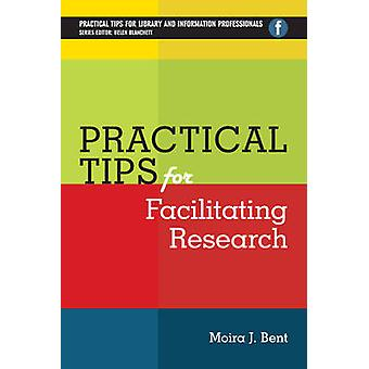 Practical Tips for Facilitating Research by Moira J. Bent - 978178330