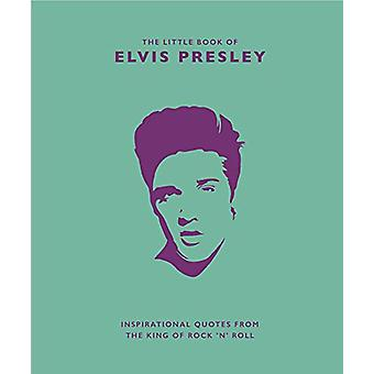 The Little Book of Elvis Presley - Inspirational quotes from the King