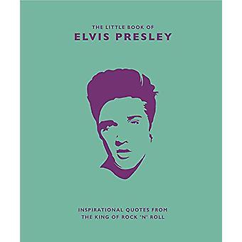 Le petit livre d'Elvis Presley - Citations inspirantes du roi