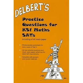 Delbert's Practice Questions for KS1 Maths SATs - Year 2 by David Bald