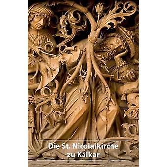 Die St. Nicolaikirche Zu Kalkar by Guido de Werd - 9783422800922 Book
