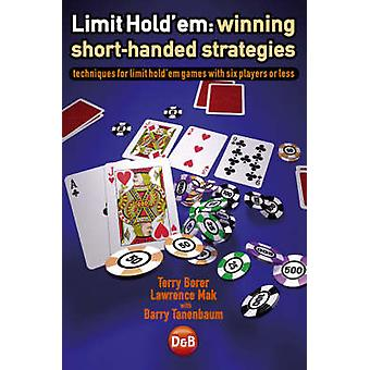 Limit Hold'em - Winning Short-handed Strategies - Techniques for Limit
