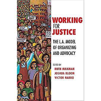 Werken voor rechtvaardigheid - de L.A. Model van organiseren en belangenbehartiging door sleur