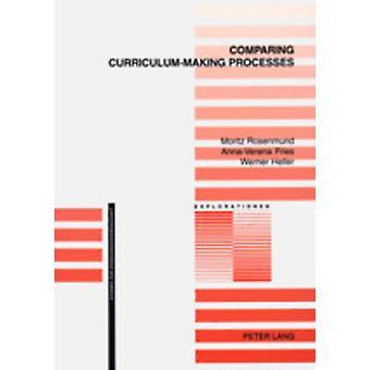 Comparing Curriculum-making Processes by Moritz Rosenmund - Anna-Vere