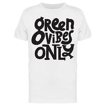 Lainaus: Green Vibes Only Tee Men's -Image by Shutterstock