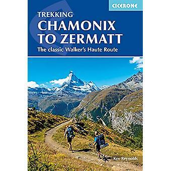 Chamonix to Zermatt - The classic Walker's Haute Route by Kev Reynolds
