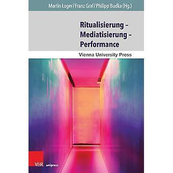 Ritualisierung  Mediatisierung  Performance by Martin r Luge - 978384