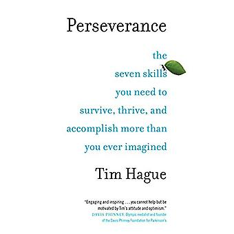 Perseverance - The Seven Skills You Need to Survive - Thrive - and Acc