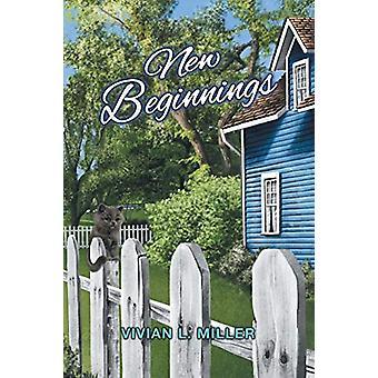New Beginnings by Vivian L Miller - 9781642586244 Book