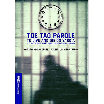 Toe Tag Parole: To Live & Die on Yard a [DVD] USA import