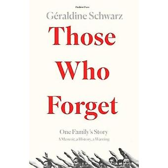 Those Who Forget by Schwarz & Geraldine