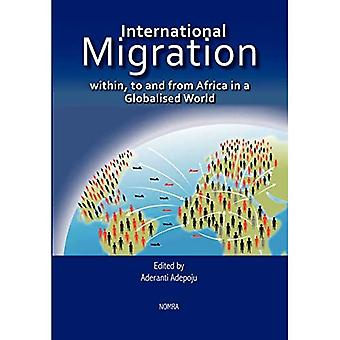 International Migration Within, to and from Africa� in a Globalised World
