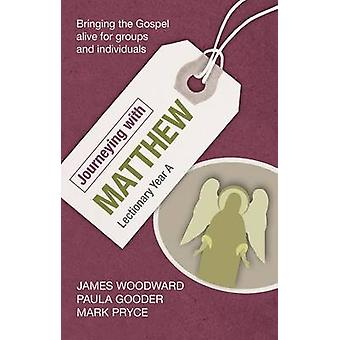 Journeying with Matthew Lectionary Year A by Woodward & JamesGooder & PaulaPryce & Mark