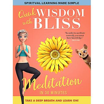 Quick Wisdom With Bliss: Meditation In 30 Minutes [DVD] USA import