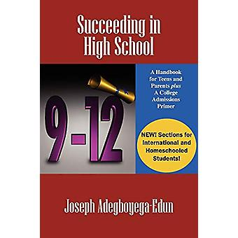 Succeeding in High School - A Handbook for Teens and Parents Plus A Co