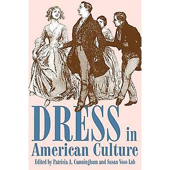 Dress in American Culture by Patricia Anne Cunningham - 9780879725792