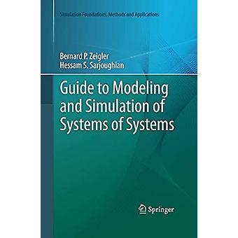 Guide to Modeling and Simulation of Systems of Systems by Bernard Phi