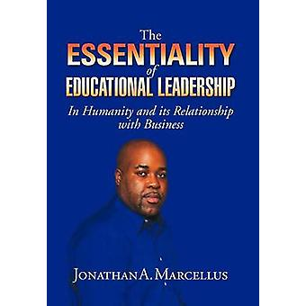 The Essentiality of Educational Leadership in Humanity and Its Relati