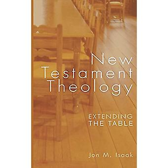 New Testament Theology by Jon M Isaak - 9781498210720 Book