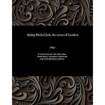 Spring-Heeled Jack - the Terror of London by Various - 9781535811200