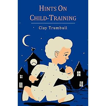 Hints on Child-Training by H Clay Trumbull - 9781614272359 Book