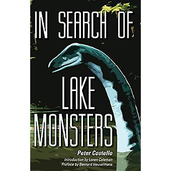 In Search of Lake Monsters by Peter Costello - 9781938398322 Book