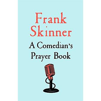 A Comedians Prayer Book di Frank Skinner