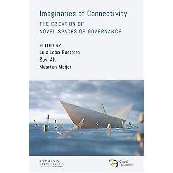 Imaginaries of Connectivity Die Schaffung neuartiger Räume der Governance 1 Globale Epistemik