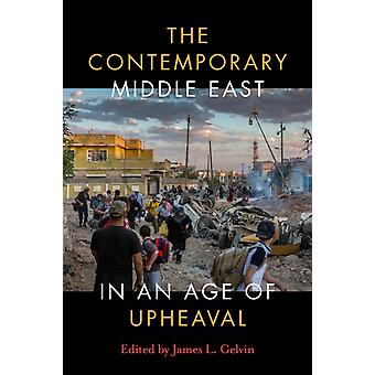 The Contemporary Middle East in an Age of Upheaval door James L Gelvin