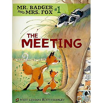 Mr Badger and Mrs Fox Book 1 The Meeting by Luciani BrigitteTharlet Eve