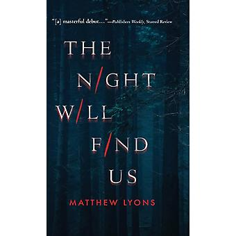 The Night Will Find Us by Matthew Lyons