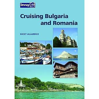 Bulgaria and Romania Cruising Guide by Nic Cameron