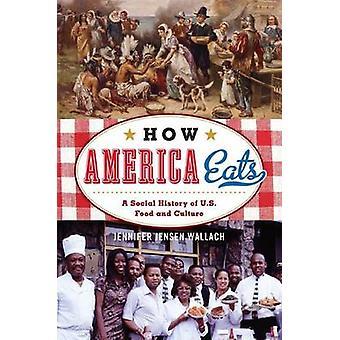 Como a América come - uma história Social do alimento de Estados Unidos e da cultura por Jennif