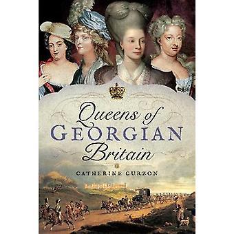 Queens Georgian brittiläinen jäseneltä Catherine Curzon - 9781473858527 kirja