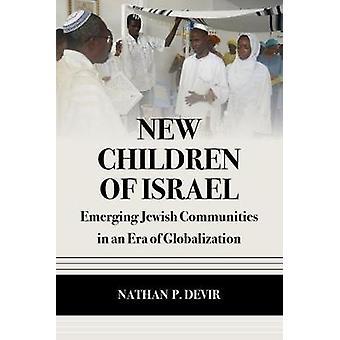 Nouveaux enfants d'Israël - émergent des communautés juives dans une ère de Glob