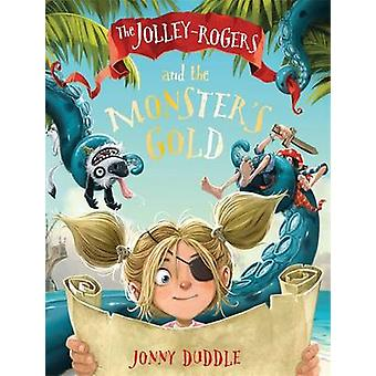 The Jolley-Rogers and the Monster's Gold by Jonny Duddle - 9781783704