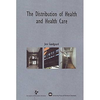 Distribution of Health and Health Care - An Analysis of Socio-Economic