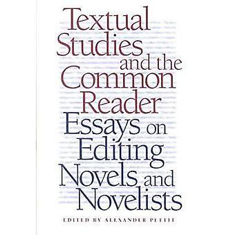 Les études textuelles et le lecteur commun - essais sur l'édition des romans et N
